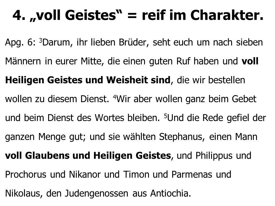 """4. """"voll Geistes = reif im Charakter."""