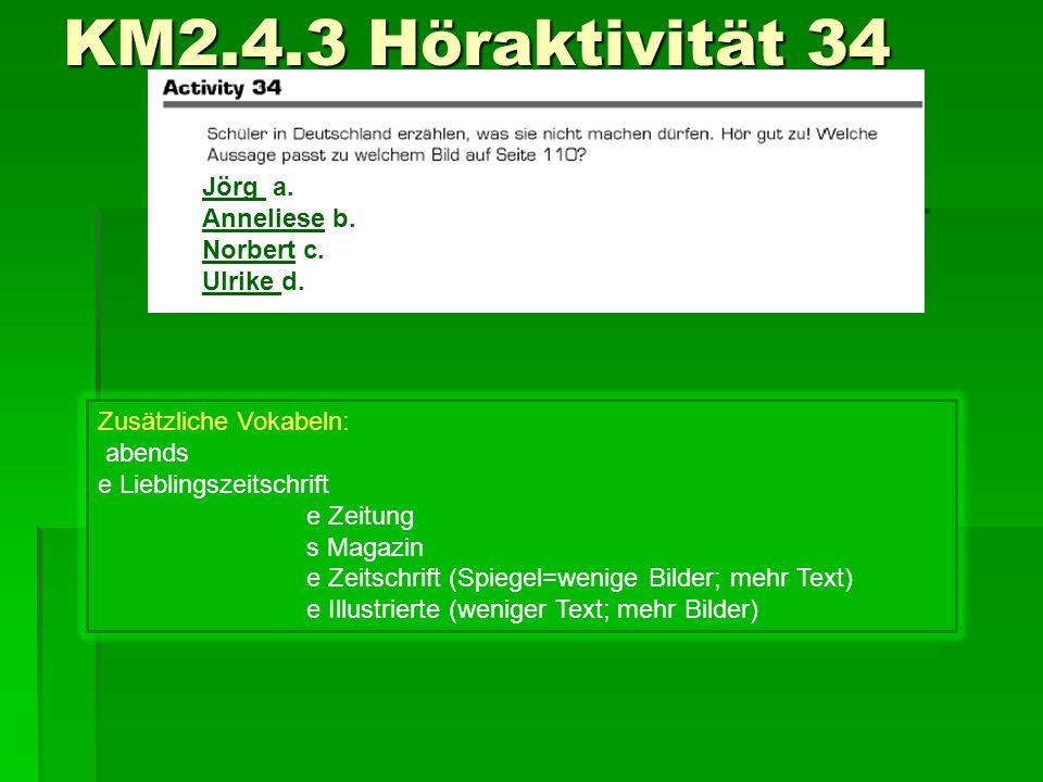 KM2.4.3 Höraktivität 34 Jörg a. Anneliese b. Norbert c. Ulrike d.