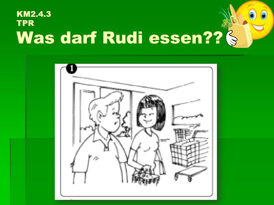 KM2.4.3 TPR Was darf Rudi essen