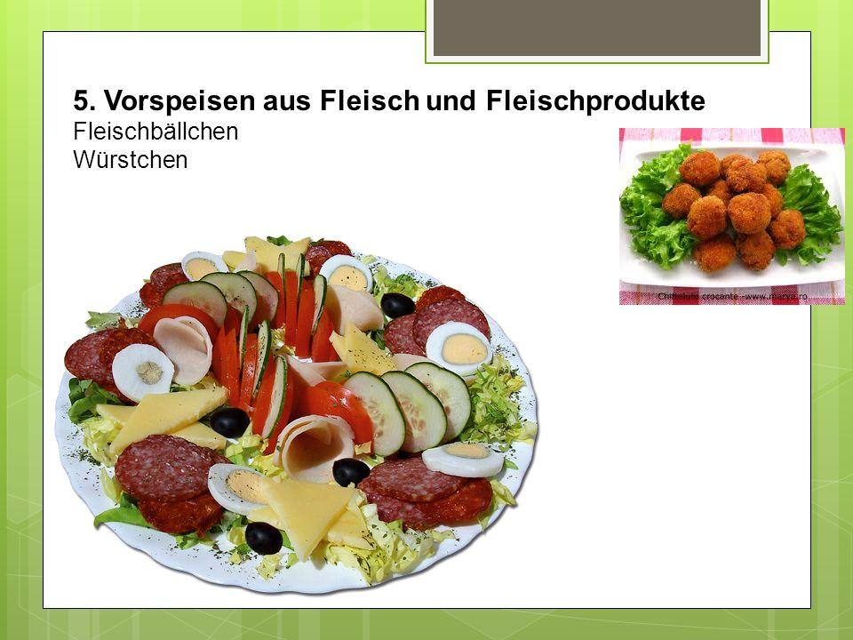 5. Vorspeisen aus Fleisch und Fleischprodukte
