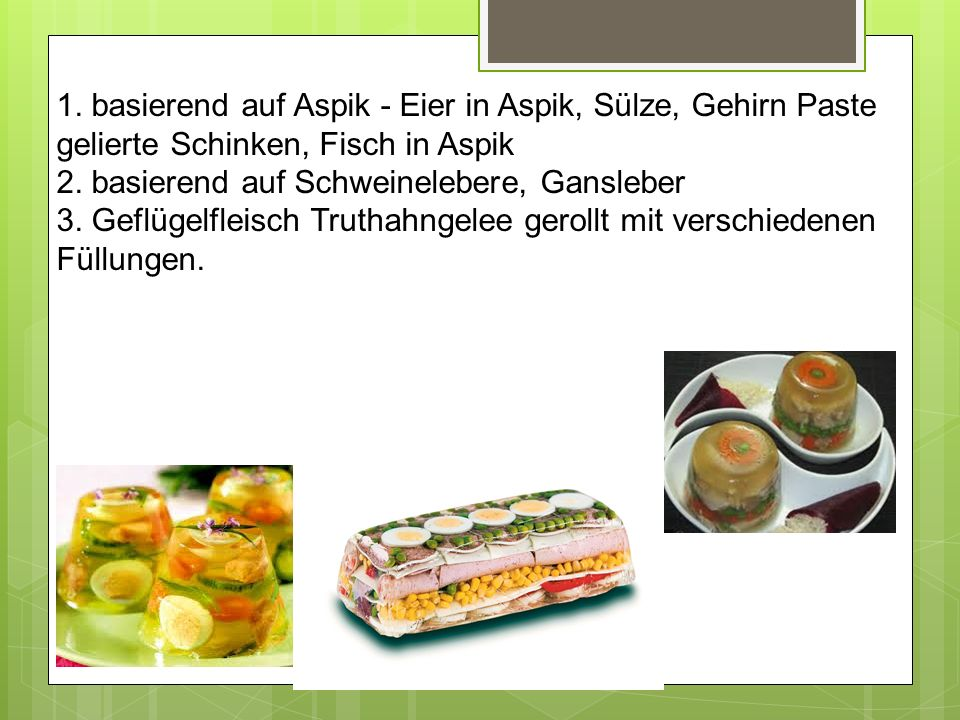 1. basierend auf Aspik - Eier in Aspik, Sülze, Gehirn Paste gelierte Schinken, Fisch in Aspik