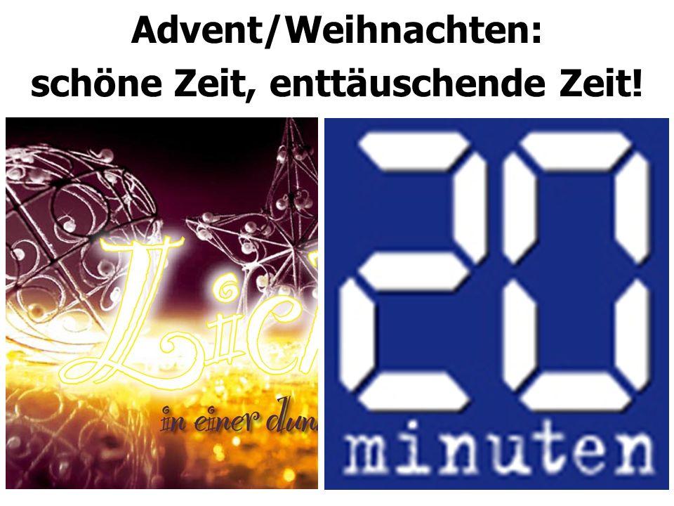 Advent/Weihnachten: schöne Zeit, enttäuschende Zeit!
