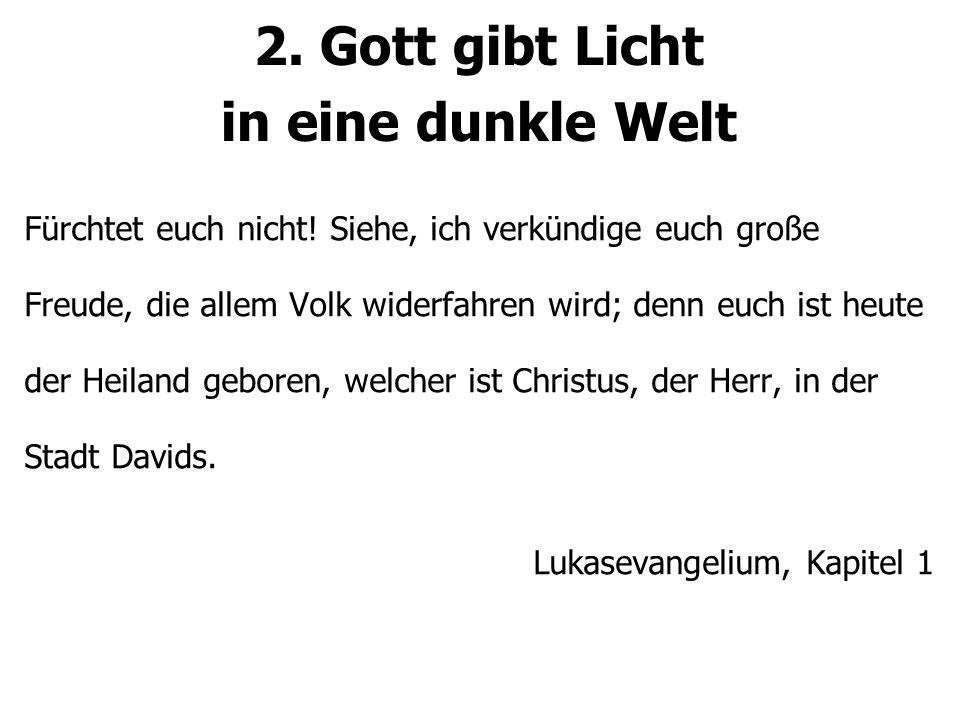 2. Gott gibt Licht in eine dunkle Welt
