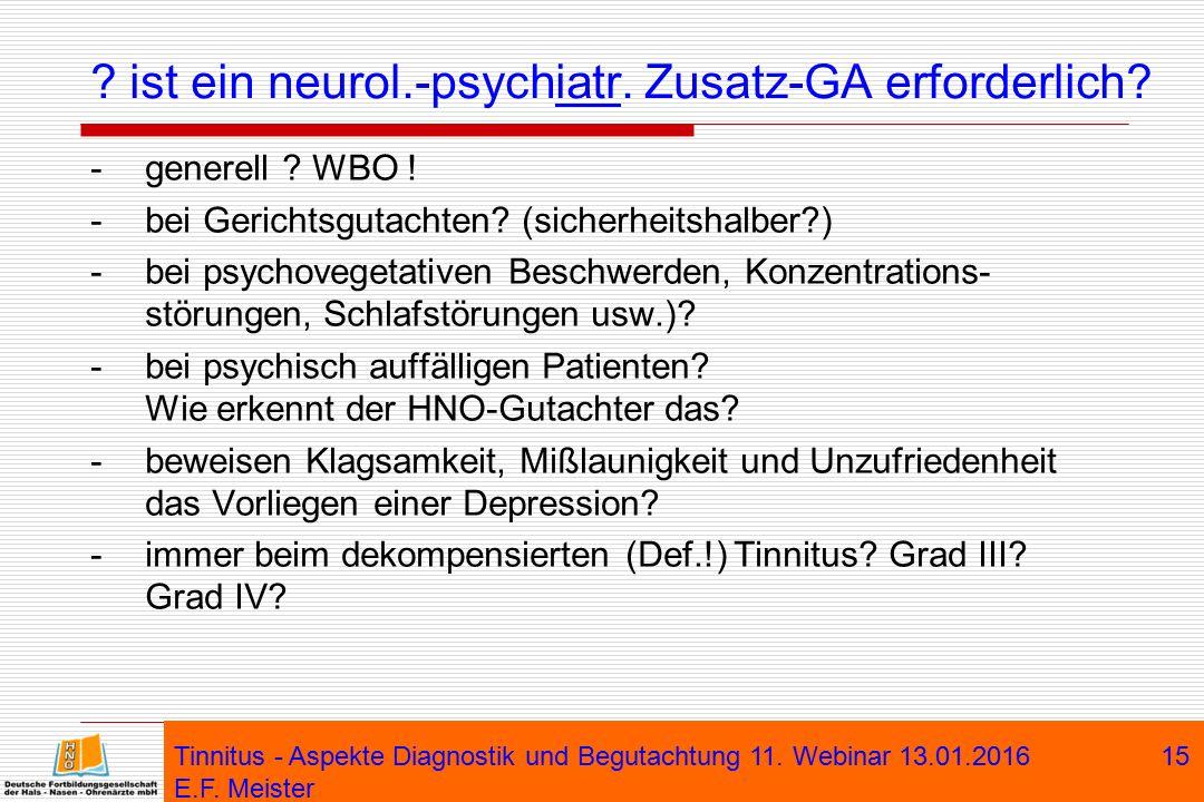 ist ein neurol.-psychiatr. Zusatz-GA erforderlich