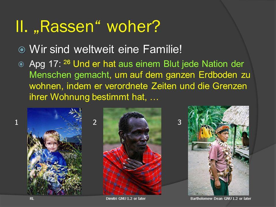 """II. """"Rassen woher Wir sind weltweit eine Familie!"""