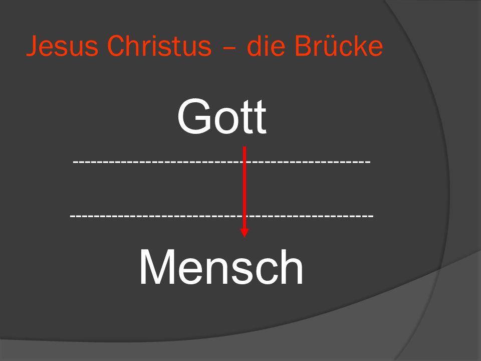 Jesus Christus – die Brücke