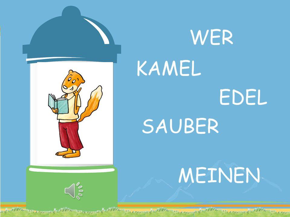 WER KAMEL EDEL SAUBER MEINEN