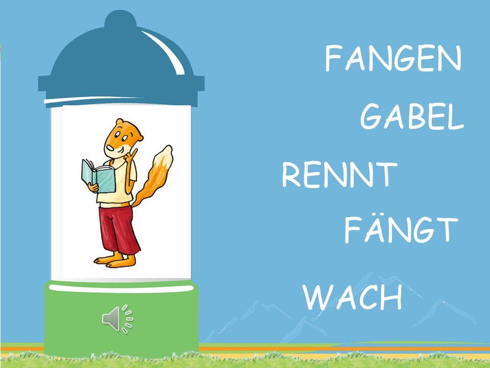 FANGEN GABEL RENNT FÄNGT WACH