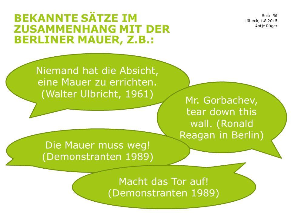 Bekannte Sätze im Zusammenhang mit der Berliner Mauer, z.B.: