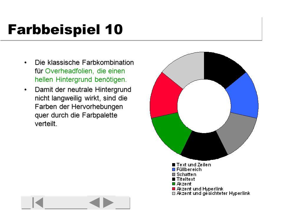 Farbbeispiel 10 Die klassische Farbkombination für Overheadfolien, die einen hellen Hintergrund benötigen.