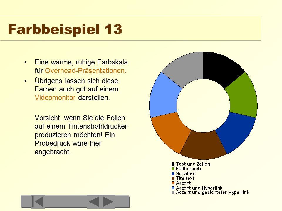 Farbbeispiel 13 Eine warme, ruhige Farbskala für Overhead-Präsentationen.