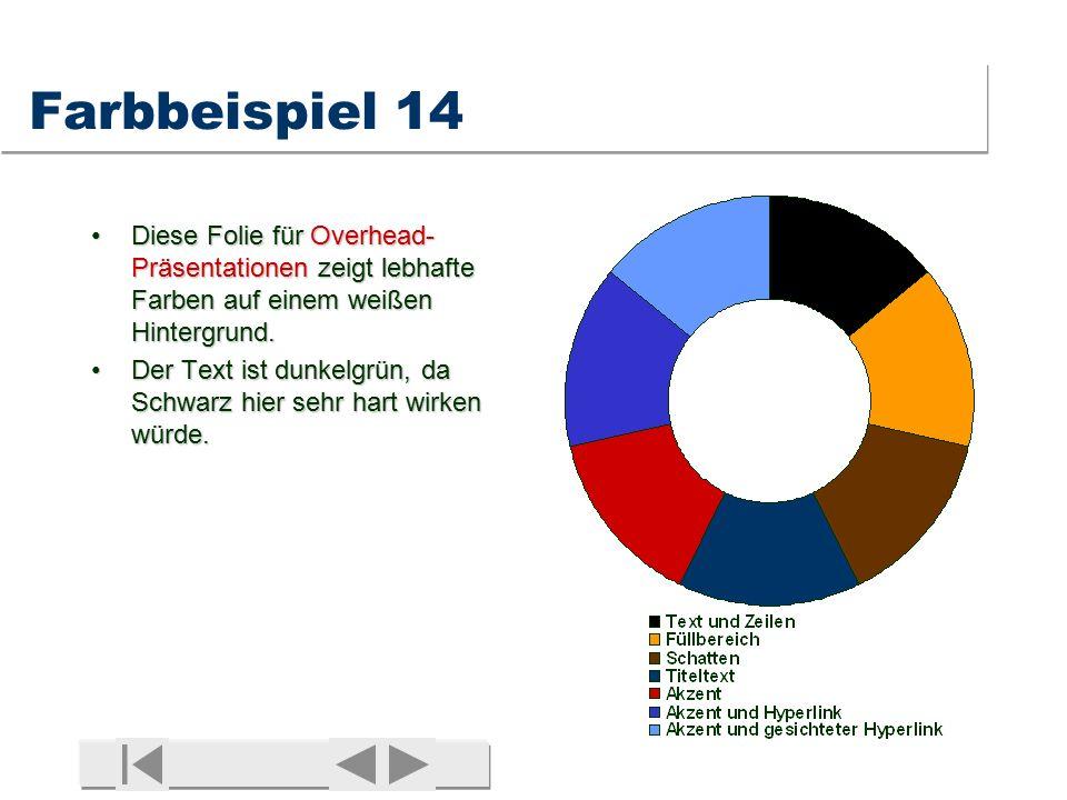Farbbeispiel 14 Diese Folie für Overhead-Präsentationen zeigt lebhafte Farben auf einem weißen Hintergrund.