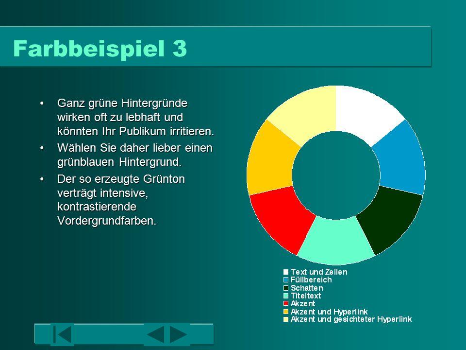 Farbbeispiel 3 Ganz grüne Hintergründe wirken oft zu lebhaft und könnten Ihr Publikum irritieren.