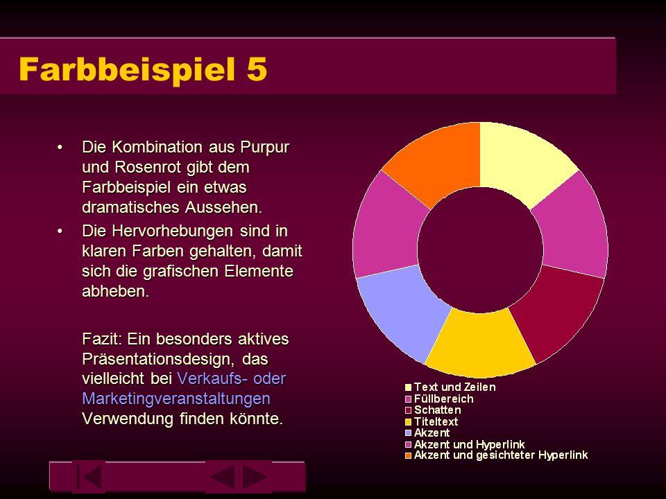 Farbbeispiel 5 Die Kombination aus Purpur und Rosenrot gibt dem Farbbeispiel ein etwas dramatisches Aussehen.