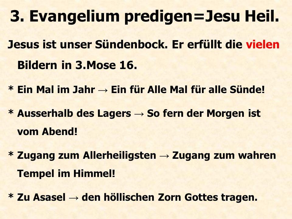 3. Evangelium predigen=Jesu Heil.