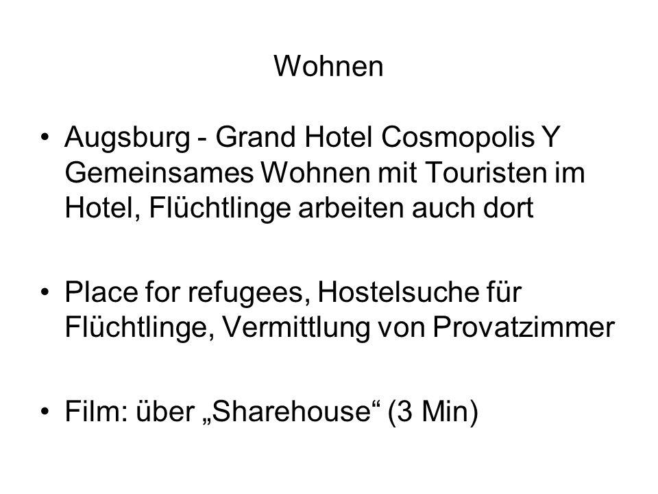 Wohnen Augsburg - Grand Hotel Cosmopolis Y Gemeinsames Wohnen mit Touristen im Hotel, Flüchtlinge arbeiten auch dort.