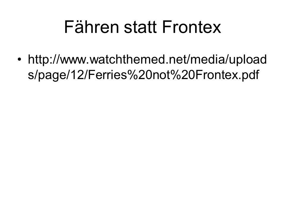 Fähren statt Frontex http://www.watchthemed.net/media/uploads/page/12/Ferries%20not%20Frontex.pdf