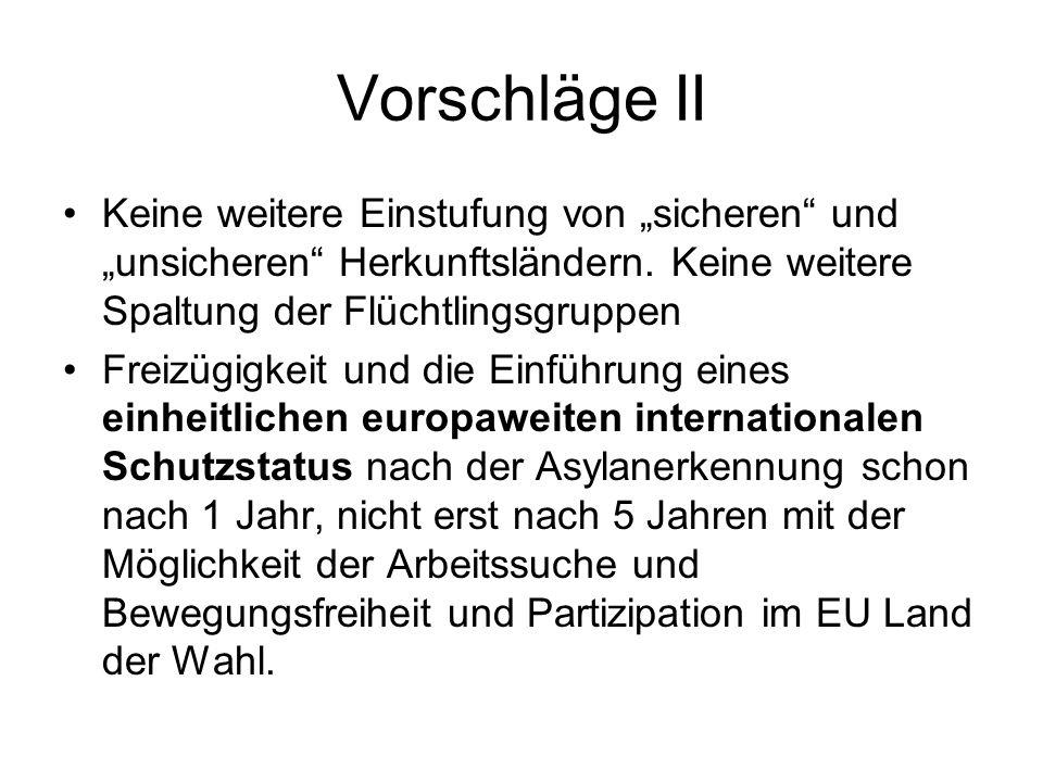 """Vorschläge II Keine weitere Einstufung von """"sicheren und """"unsicheren Herkunftsländern. Keine weitere Spaltung der Flüchtlingsgruppen."""