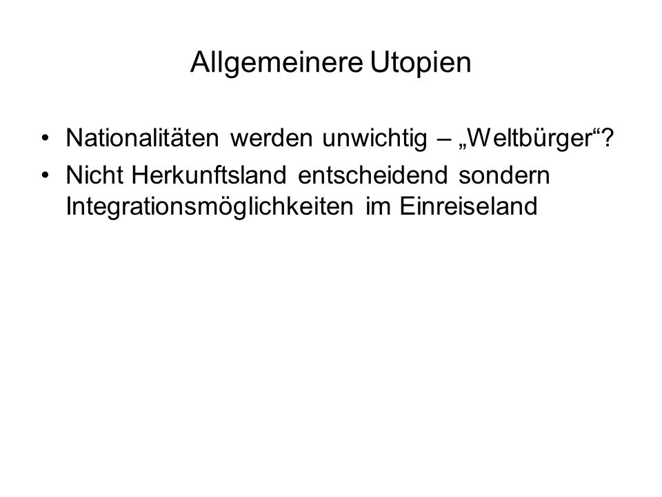 """Allgemeinere Utopien Nationalitäten werden unwichtig – """"Weltbürger"""