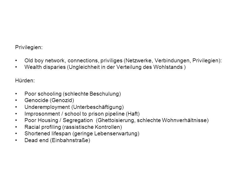 Privilegien: Old boy network, connections, priviliges (Netzwerke, Verbindungen, Privilegien):
