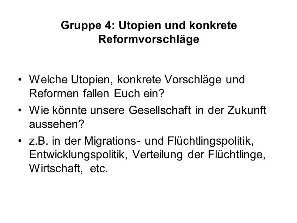 Gruppe 4: Utopien und konkrete Reformvorschläge