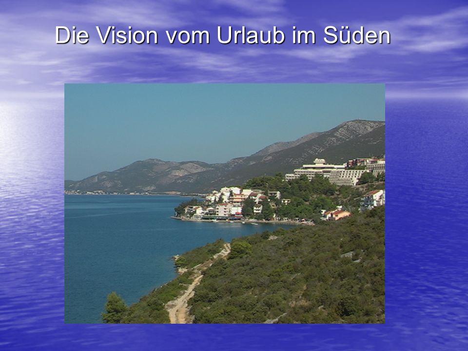 Die Vision vom Urlaub im Süden