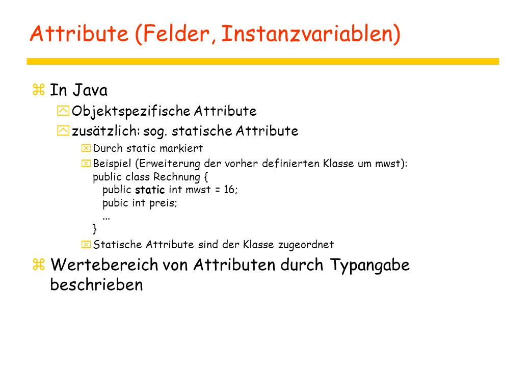 Attribute (Felder, Instanzvariablen)
