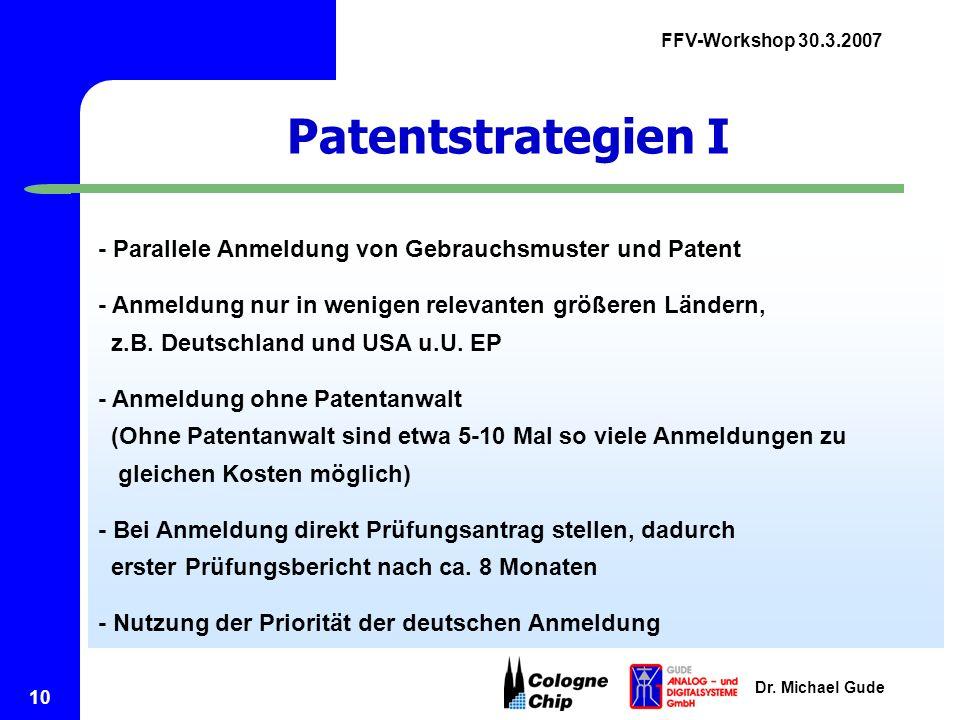 Patentstrategien I - Parallele Anmeldung von Gebrauchsmuster und Patent. - Anmeldung nur in wenigen relevanten größeren Ländern,