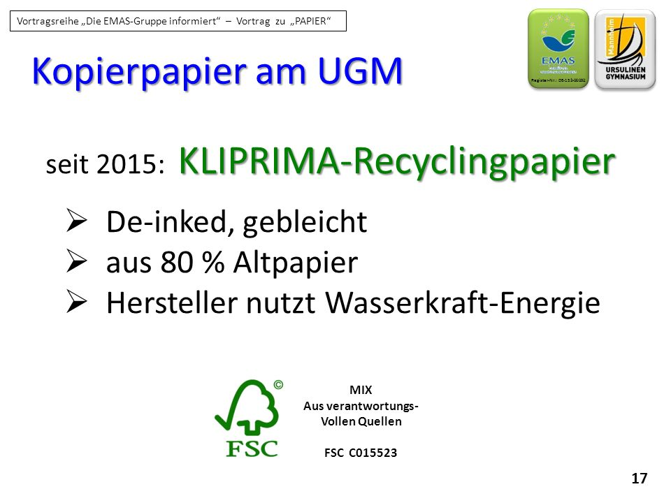 Kopierpapier am UGM De-inked, gebleicht aus 80 % Altpapier