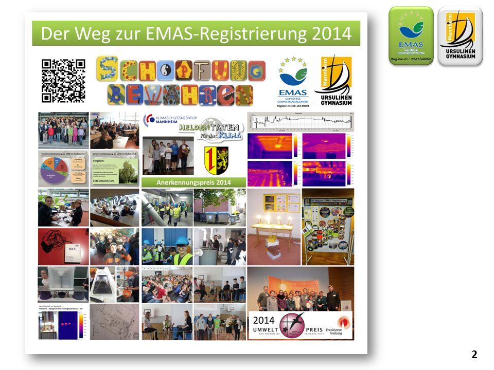 Register-Nr.: DE-153-00092 Über zwei Jahre hat sich unsere Schule von 2012 bis 2014 auf die EMAS-Registrierung vorbereitet. Was ist das