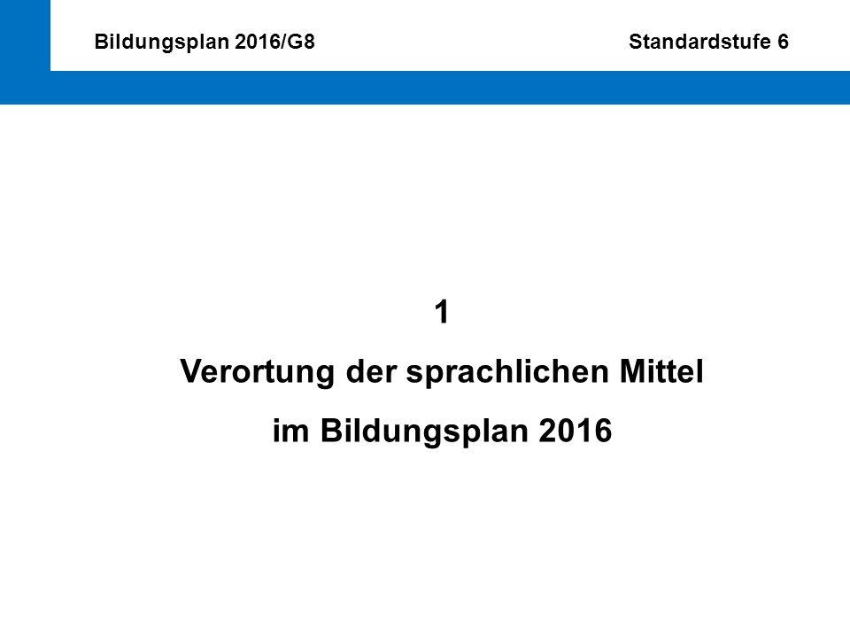Bildungsplan 2016/G8 Standardstufe 6 Verortung der sprachlichen Mittel