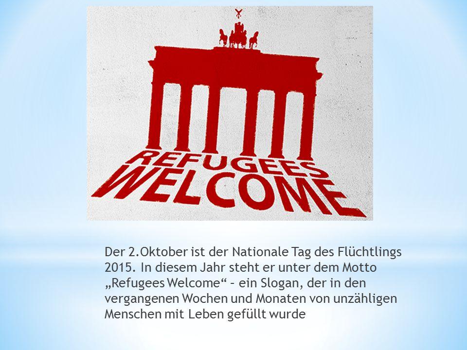 Der 2. Oktober ist der Nationale Tag des Flüchtlings 2015