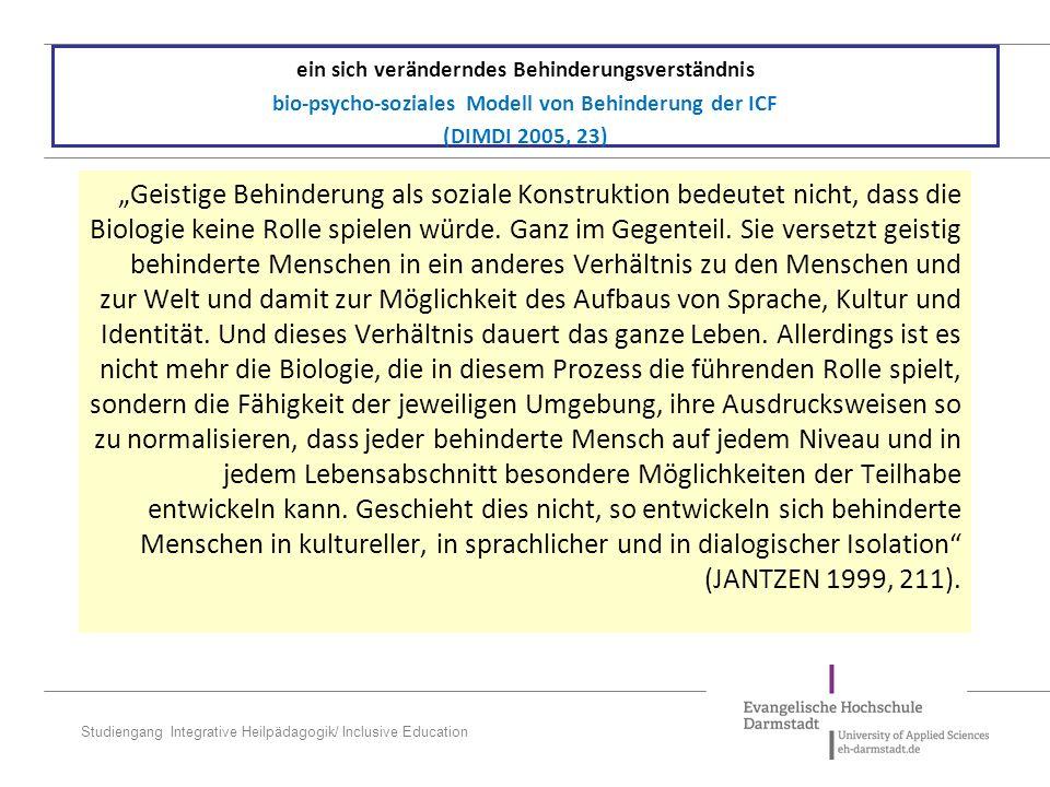 ein sich veränderndes Behinderungsverständnis bio-psycho-soziales Modell von Behinderung der ICF (DIMDI 2005, 23)