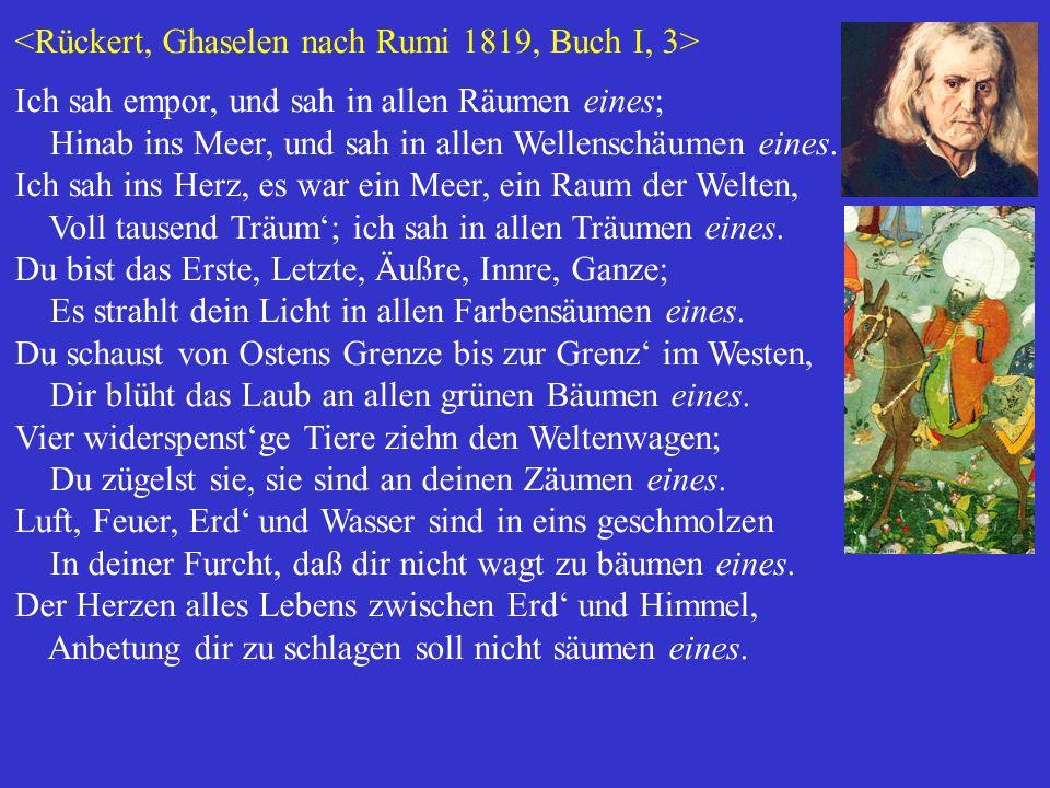 <Rückert, Ghaselen nach Rumi 1819, Buch I, 3>