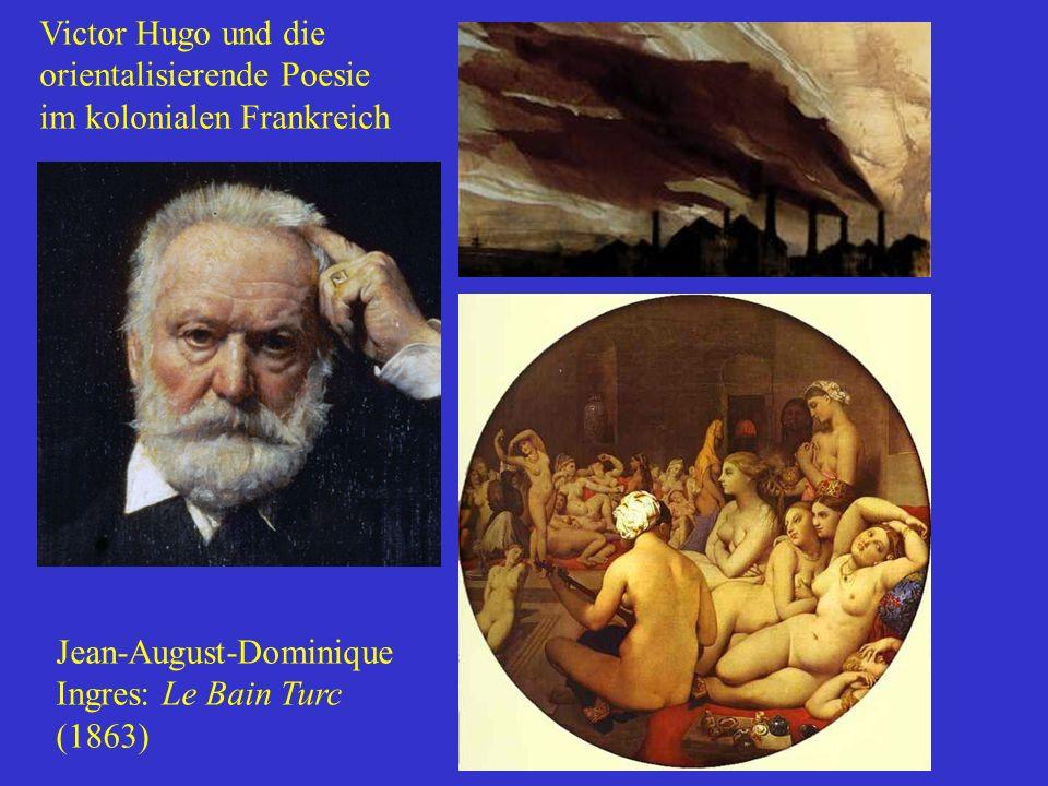 Victor Hugo und die orientalisierende Poesie. im kolonialen Frankreich. Fabriken: Gemälde von Hugo.