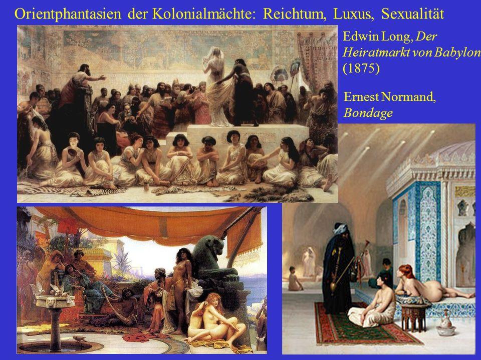 Orientphantasien der Kolonialmächte: Reichtum, Luxus, Sexualität