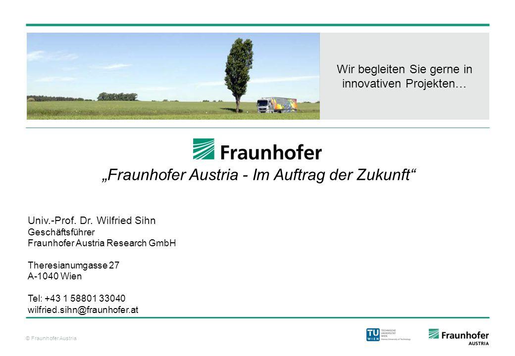 """""""Fraunhofer Austria - Im Auftrag der Zukunft"""
