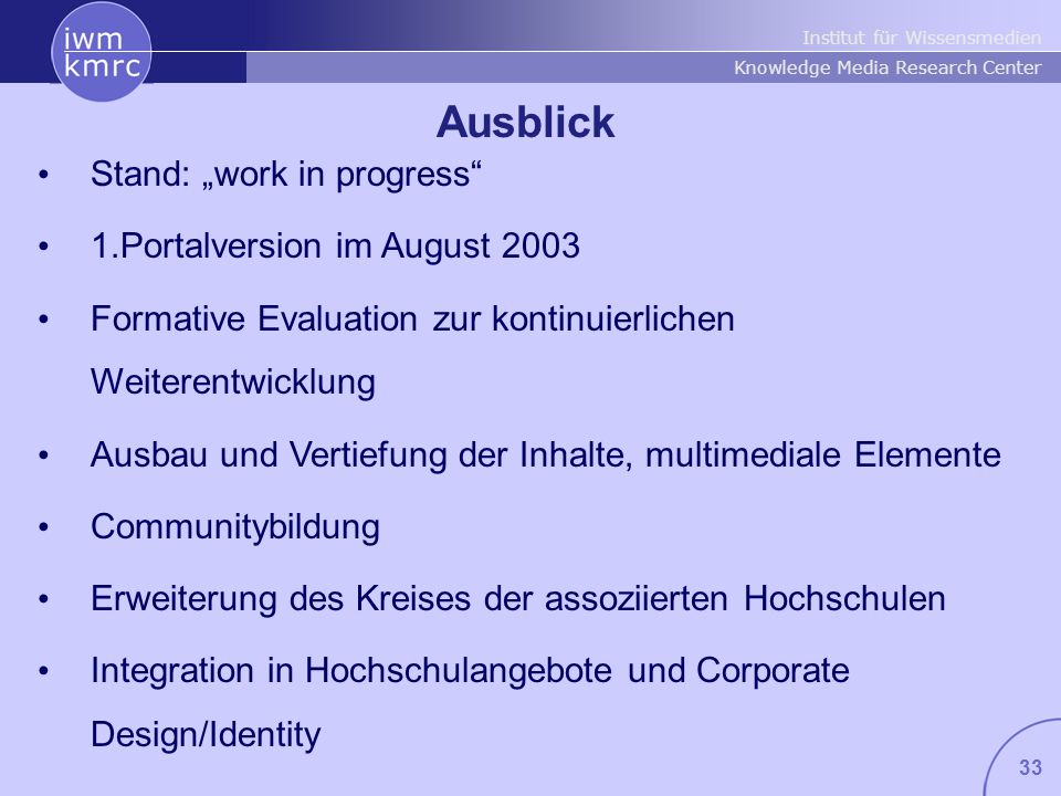 "Ausblick Stand: ""work in progress 1.Portalversion im August 2003"