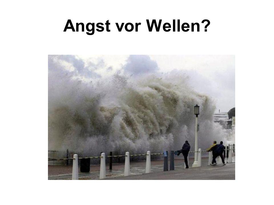 Angst vor Wellen