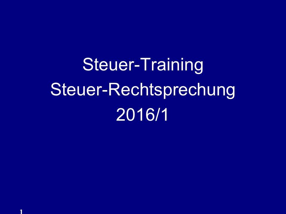 Steuer-Training Steuer-Rechtsprechung 2016/1