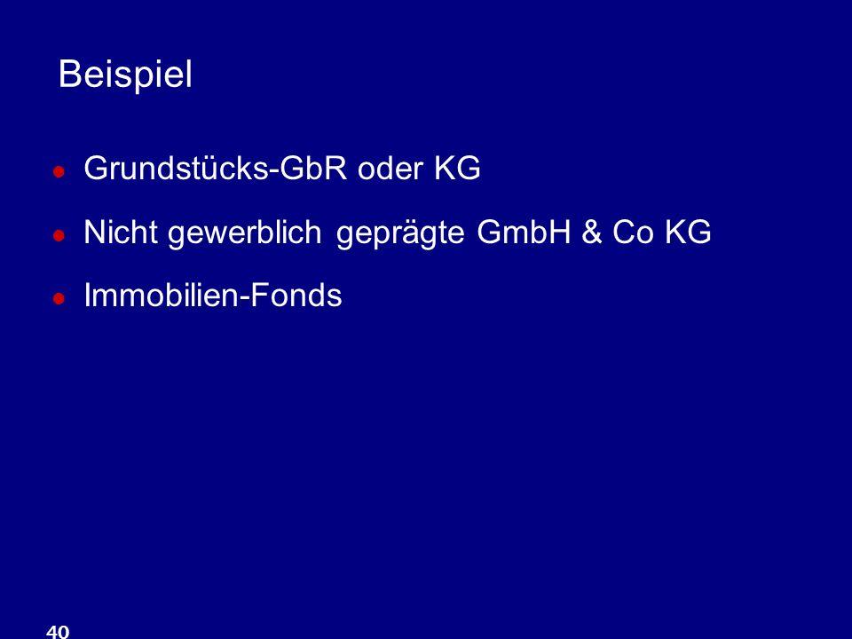 Beispiel Grundstücks-GbR oder KG