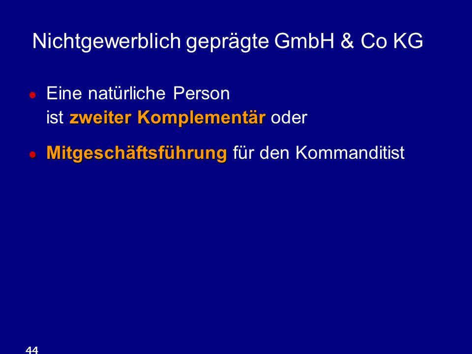 Nichtgewerblich geprägte GmbH & Co KG