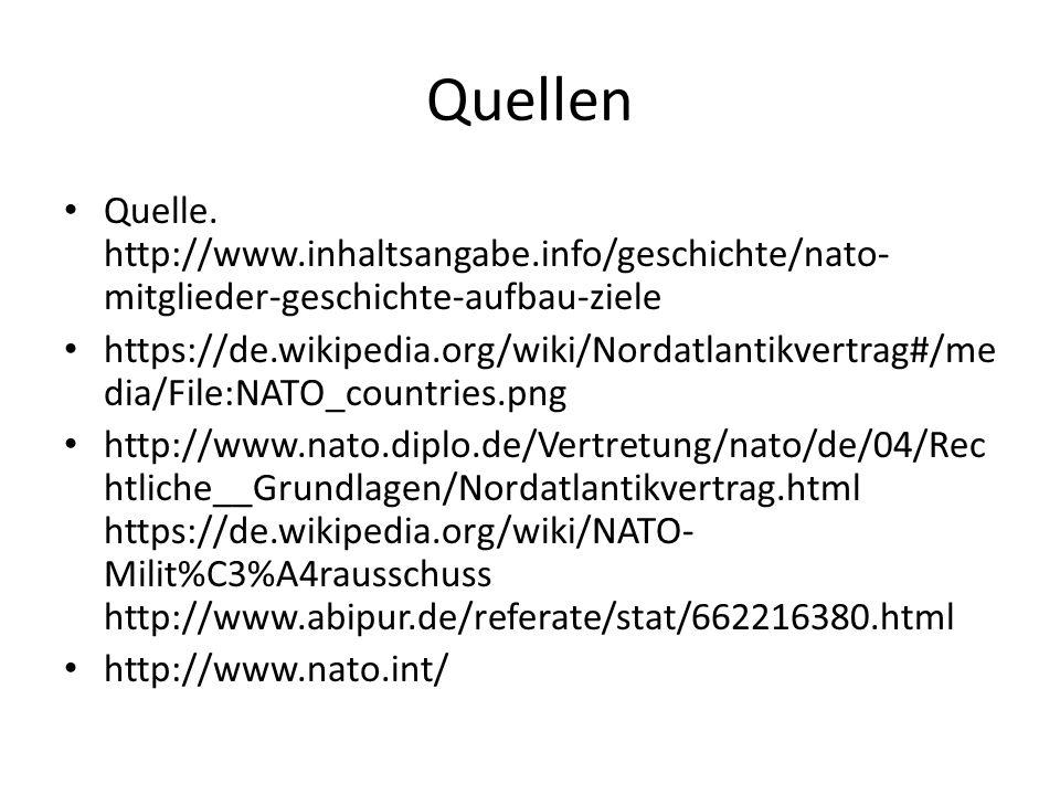Quellen Quelle. http://www.inhaltsangabe.info/geschichte/nato-mitglieder-geschichte-aufbau-ziele.