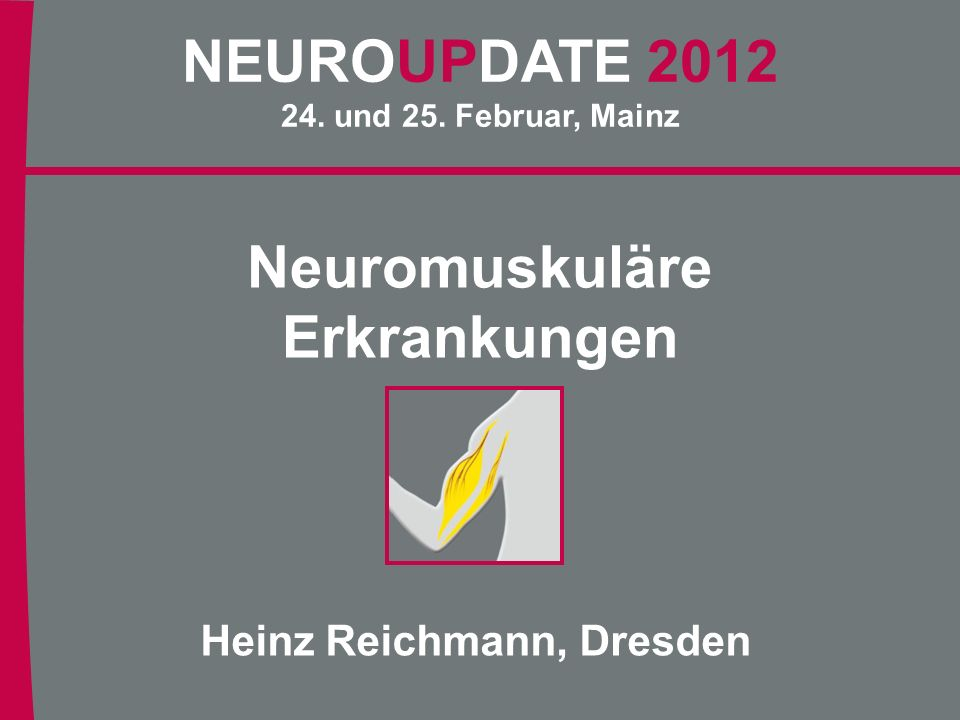 Neuromuskuläre Erkrankungen Heinz Reichmann, Dresden