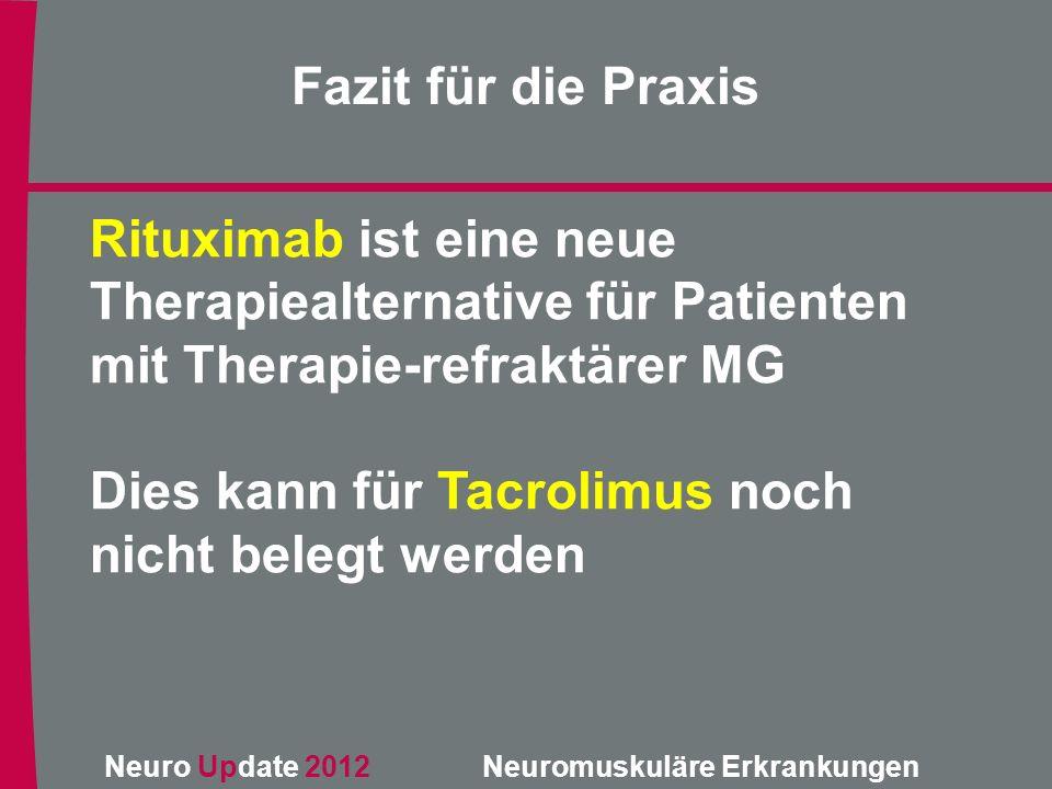 Fazit für die Praxis Rituximab ist eine neue Therapiealternative für Patienten mit Therapie-refraktärer MG.