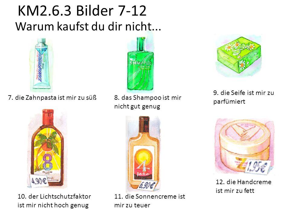 KM2.6.3 Bilder 7-12 Warum kaufst du dir nicht...