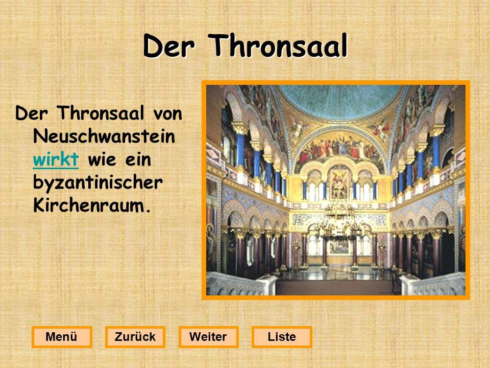 Der Thronsaal Der Thronsaal von Neuschwanstein wirkt wie ein byzantinischer Kirchenraum. Menü. Zurück.