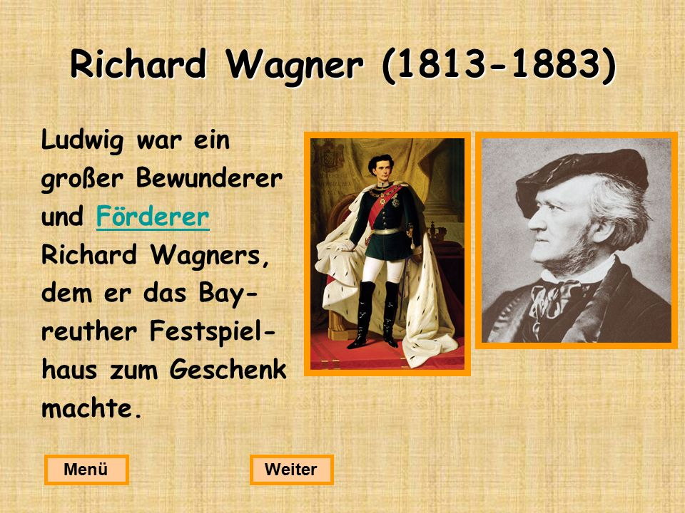 Richard Wagner (1813-1883) Ludwig war ein großer Bewunderer