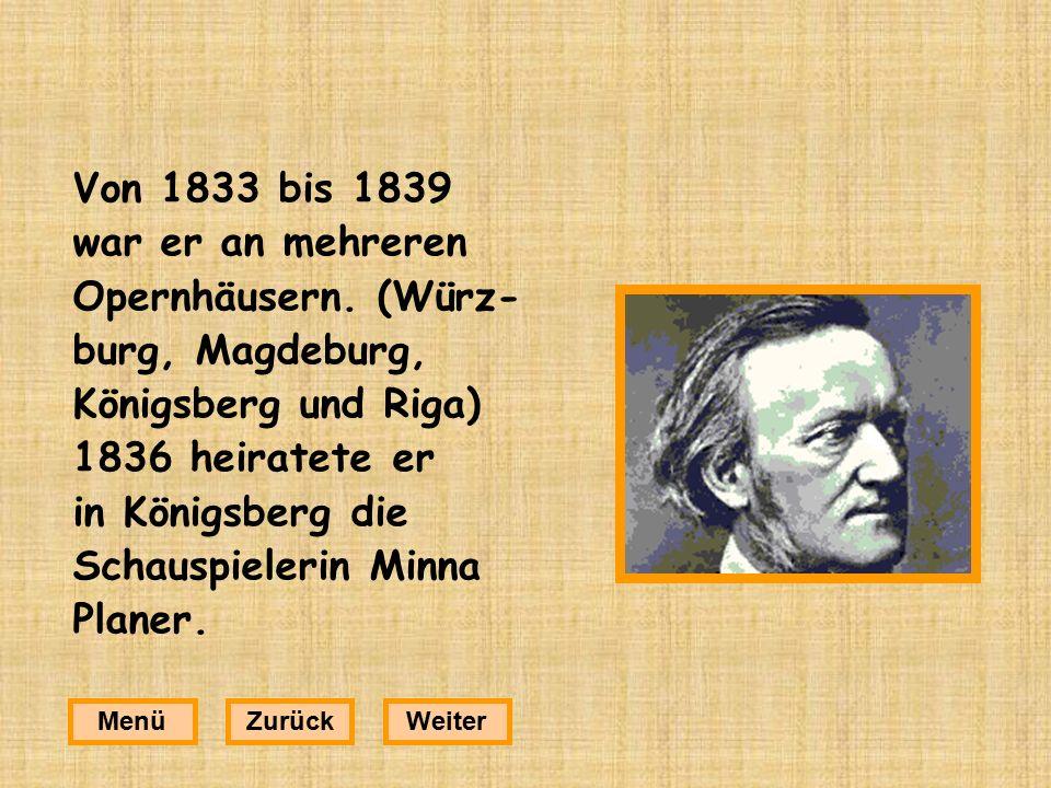 Von 1833 bis 1839 war er an mehreren Opernhäusern. (Würz-