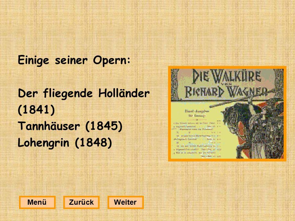 Der fliegende Holländer (1841) Tannhäuser (1845) Lohengrin (1848)